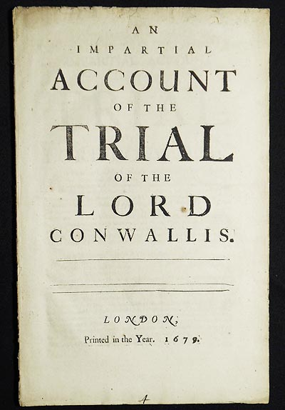 An Impartial Account of the Trial of Lord Conwallis [sic]. 3rd Baron Cornwallis Charles Cornwallis, Charles Cornwallis Cornwallis of Eye, Baron.