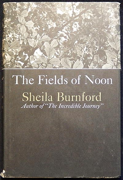 The Fields of Noon. Sheila Burnford.