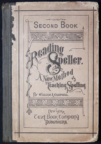 Campbell's Reading Speller Second Book: A New Method of Teaching Spelling. William A. Campbell.