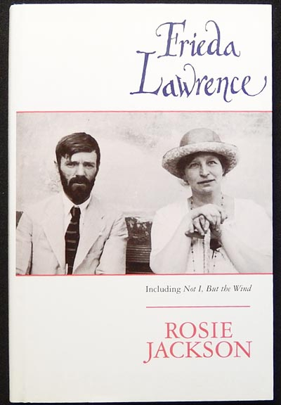 Frieda Lawrence; Including Not I, But the Wind and other autobiographical writings. Rosie Jackson.