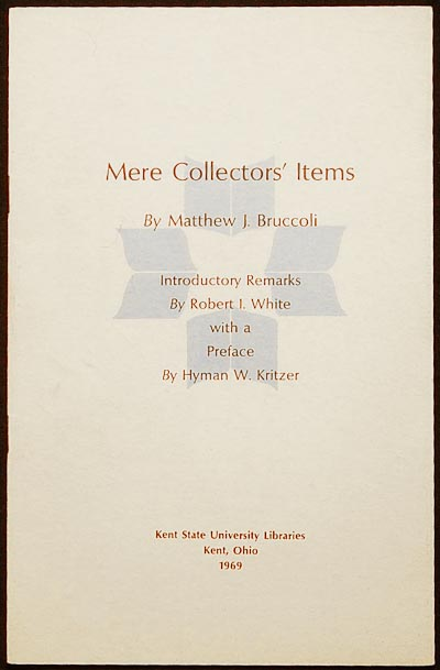 Mere Collectors' Items by Matthew J. Bruccoli; introductory remarks by Robert I. White with a preface by Hyman W. Kritzer. Matthew J. Bruccoli.