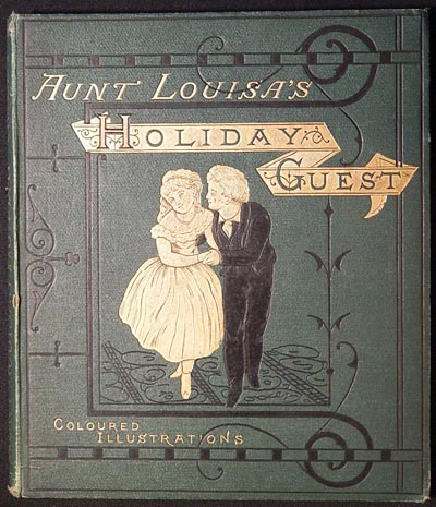 Aunt Louisa's Holiday Guest: Comprising, Dame Trot and Her Cat, Good Children, Bruin the Bear, Home for the Holidays; with twenty-four pages of illustrations, printed in colours by Kronheim. Laura Valentine.