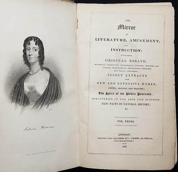 The Mirror of Literature, Amusement, and Instruction: Containing Original Essays; Historical Narratives; Biographical Memoirs; Manners and Cutoms; Topographical Descriptions; Sketches and Tales; Anecdotes Vol. XXVIII [July 2-Dec. 31 1836 (nos. 785-813)] [provenance: Charles Coleman Sellers]