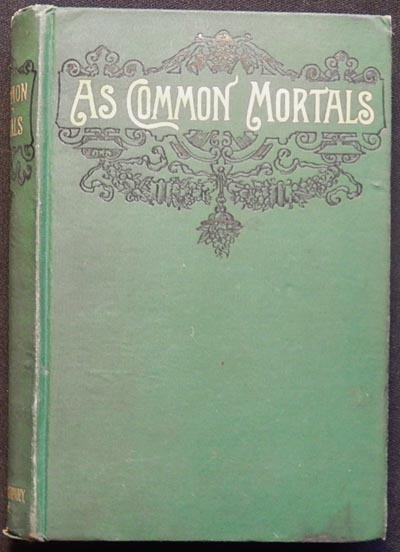 As Common Mortals: A Novel. Anne Sheldon Coombs.
