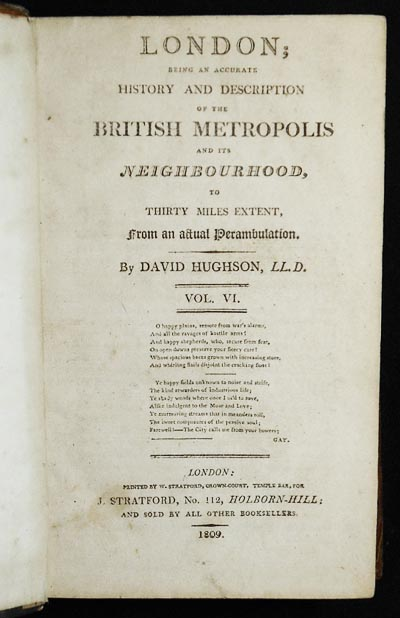 London; Being an Accurate History and Description of the British Metropolis and Its Neighbourhood, to Thirty Miles Extent, From an Actual Perambulation vol. 6. David Hughson.