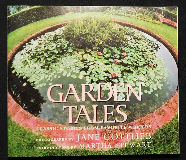 Garden Tales: Classic Stories from Favorite Writers; photographs by Jane Gottlieb; introduction by Martha Stewart. Katherine Mansfield, Jane Gottlieb.