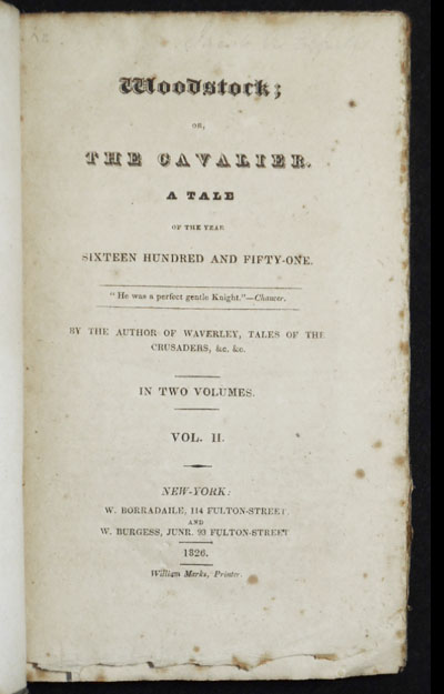 Woodstock; or The Cavalier, a Tale of the Year Sixteen Hundred and Fifty-one by the Author of Waverly, Tales of the Crusader, &c. &c. in Two Volumes. Walter Scott.