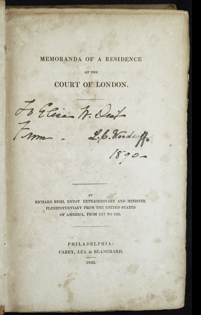 Memoranda of a Residence at the Court of London by Richard Rush, envoy extraordinary and minister plenipotentiary from the United States of America, from 1817 to 1825. Richard Rush.