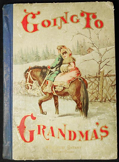 Going to Grandma's: Stories, Anecdotes, Poems and Fun for the Boys and Girls; by the best authors and artists