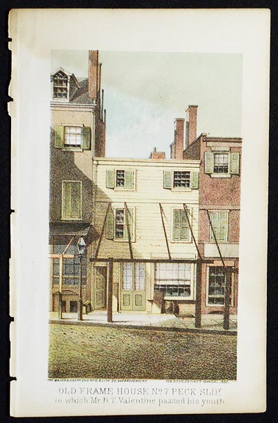 Old Frame House No. 7 Peck Slip in which Mr. D.T. Valentine passed his youth [chromolithograph from Valentine's Manual of the Corporation of the City of New York]