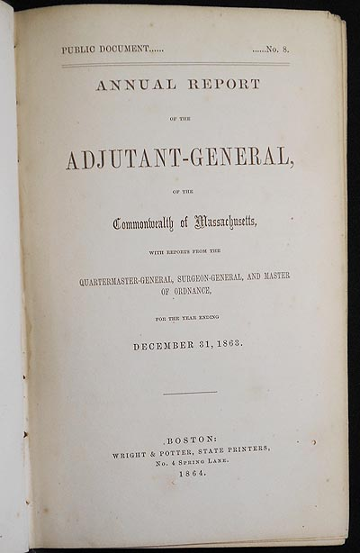 Annual Report of the Adjutant-General of the Commonwealth of Massachusetts, with Reports from the Quartermaster-General, Surgeon-General, and Master of Ordnance, for the Year ending December 31, 1863. William Schouler.