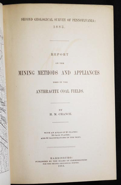 Report on the Mining Methods and Appliances used in the Anthracite Coal Fields. H. Martyn Chance.