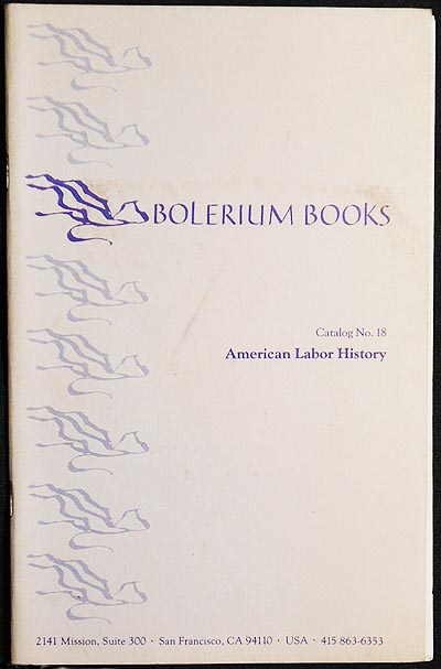 Bolerium Books Catalog no. 18: American Labor History