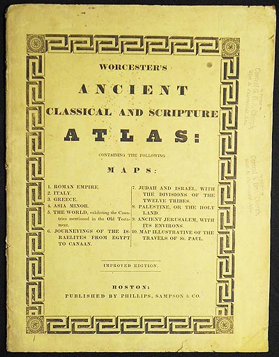 Worcester's Ancient Classical and Scripture Atlas. Joseph Emerson Worcester.