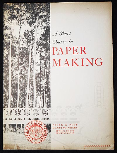 A Short Course in Paper Making: As Told in One of America's Most Modern Paper Mills