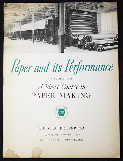 Paper and its Performance: A Sequel to A Short Course in Paper Making as told in one of America's Most Modern Paper Mills