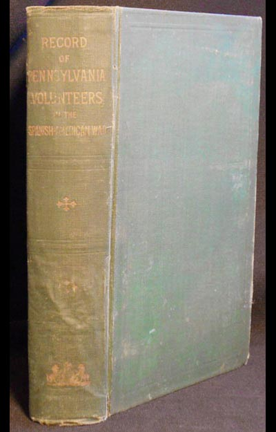 Record of Pennsylvania Volunteers in the Spanish-American War, 1898; compiled under the supervision of Thomas J. Stewart. Thomas J. Stewart, compiler.