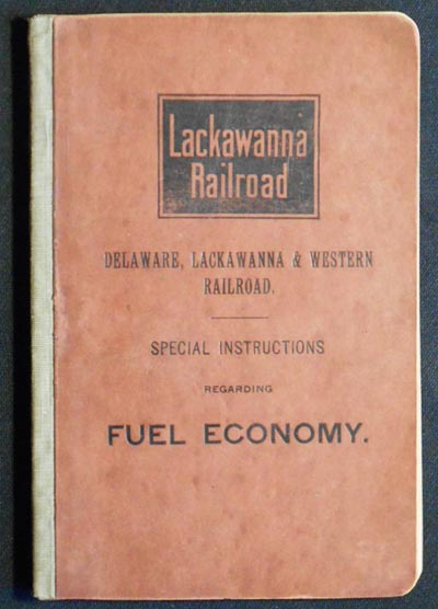 Special Instructions regarding Fuel Economy: Economical Fire -- Economical Boiler-Feeding -- Economical Use of Steam. Lackawanna Delaware, Western Railroad.