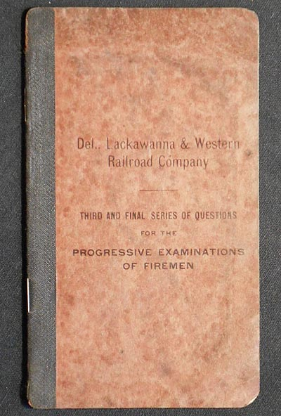 Third and Final Series of Questions for the Progressive Examinations of Firemen. Lackawanna Delaware, Western Railroad.