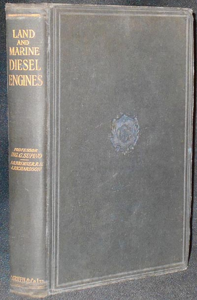 Land and Marine Diesel Engines by Giorgio Supino; translated by A.G. Bremner and James Richardson. Giorgio Supino.