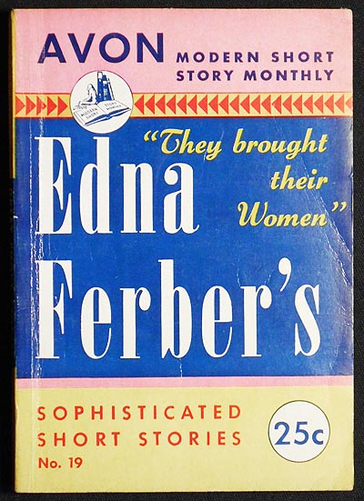 They Brought Their Women: Sophisticated Short Stories by Edna Ferber. Edna Ferber.
