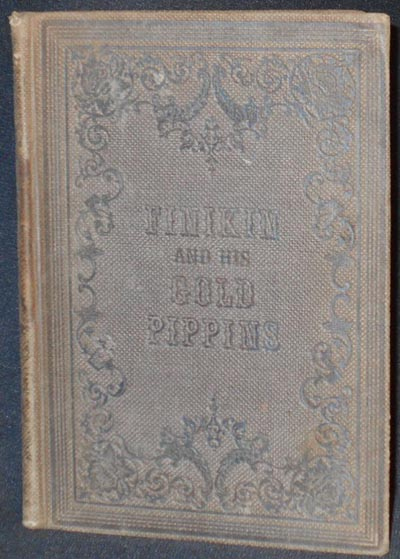 Finikin and His Gold Pippins: An Original Tale by Madame de Chatelaine; With other stories; Illustrated with twenty-one engravings. Clara de Chatelaine.
