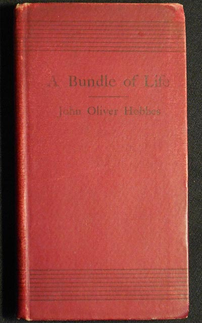 A Bundle of Life [by] John Oliver Hobbes. Pearl Mary Teresa Craigie.