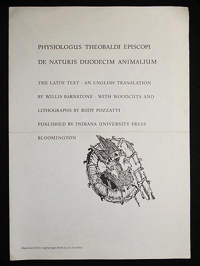 Prospectus for limited edition of Physiologus Theobaldi Episcopi de Naturis Diodecim Animalium: The Latin Text; An English Translation by Willis Barnstone; with woodcuts and lithographs by Rudy Pozzatti (Indiana University Press, 1964)