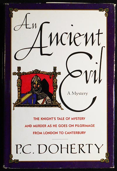 An Ancient Evil: The Knight's Tale of Mystery and Murder as He Goes on Pilgrimage from London to Canterbury. P. C. Doherty.