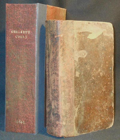 A Collection of the Works of that Ancient, Faithful Servant of Jesus Christ, Thomas Chalkley, Who departed this Life in the Island of Tortola, the Fourth Day of the Ninth Month, 1741. To which is prefixed, A Journal of his Life, Travels, and Christian Experiences, written by himself. Thomas Chalkley.