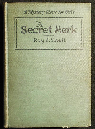 The Secret Mark by Roy J. Snell. Roy Judson Snell.