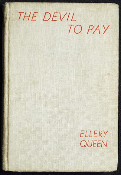 The Devil to Pay; Ellery Queen. Frederic Dannay, Bennington Manfred Lee.