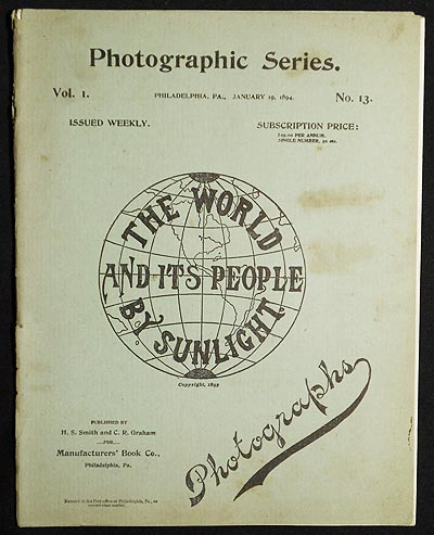 The World and Its People by Sunlight: Photographic Series vol. 1, no. 13 [Jan. 19, 1894]. H. S. Smith, C. R. Graham.
