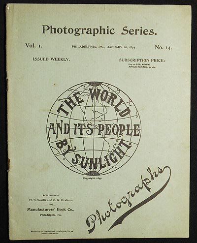 The World and Its People by Sunlight: Photographic Series vol. 1, no. 14 [Jan. 26, 1894]. H. S. Smith, C. R. Graham.