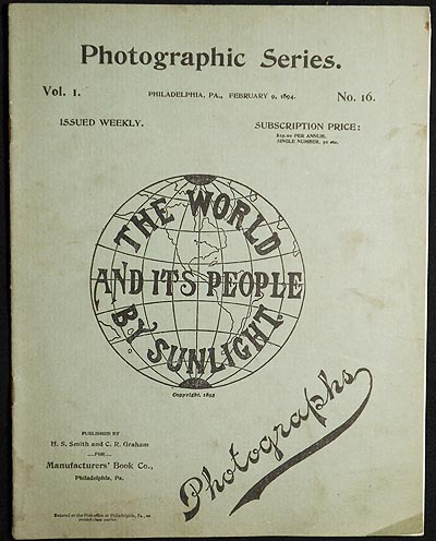 The World and Its People by Sunlight: Photographic Series vol. 1, no. 16 [Feb. 9, 1894]. H. S. Smith, C. R. Graham.