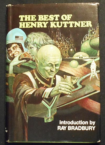 The Best of Henry Kuttner by Henry Kuttner; With a special introduction by Ray Bradbury. Henry Kuttner.