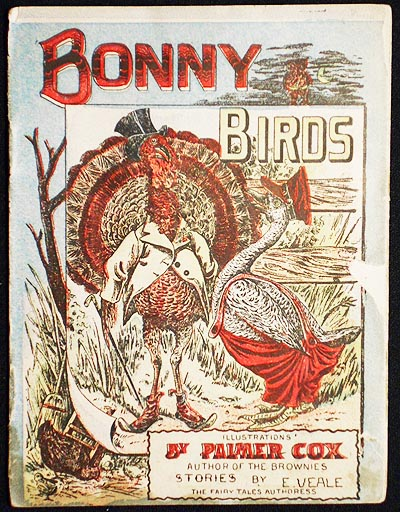 Bonny Birds; illustrations by Palmer Cox, author of The Brownies; stories by E. Veale, The Fairy Tales Authoress. E. Veale, Palmer Cox.