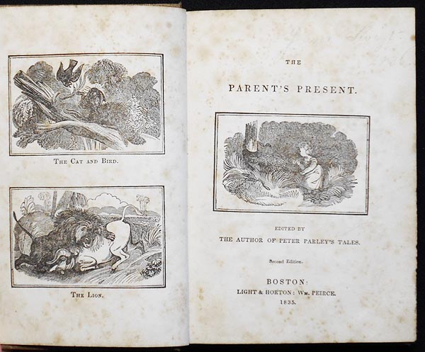 The Parent's Present; edited by the Author of Peter Parley's Tales. Samuel G. Goodrich, Samuel Griswold.