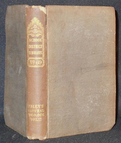 Paley's Natural Theology, with Illustrative Notes, &c. by Henry Lord Brougham and Sir Charles Bell with Numberous Woodcuts; to which are added, Preliminary Observations and Notes by A. Potter [vol. 2]. Henry Lord Brougham.