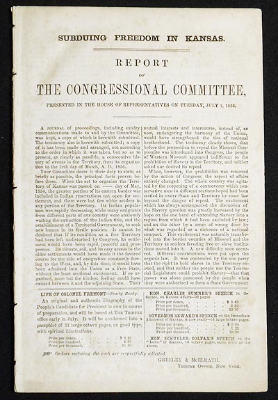 Subduing Freedom in Kansas: Report of the Congressional Committee, Presented in the House of Representatives on Tuesday, July 1, 1856. William A. Howard.