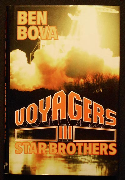 Voyagers III: Star Brothers. Ben Bova.