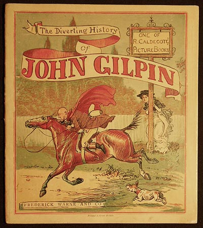 The Diverting History of John Gilpin; Written by Wm. Cowper with Drawings by R. Caldecott. William Cowper.