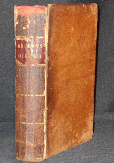 Select Orations of Cicero: with English notes, critical and explanatory, and historical, geographical, and legal indexes by Charles Anthon; A New Edition, with Improvements. Marcus Tullius Cicero.