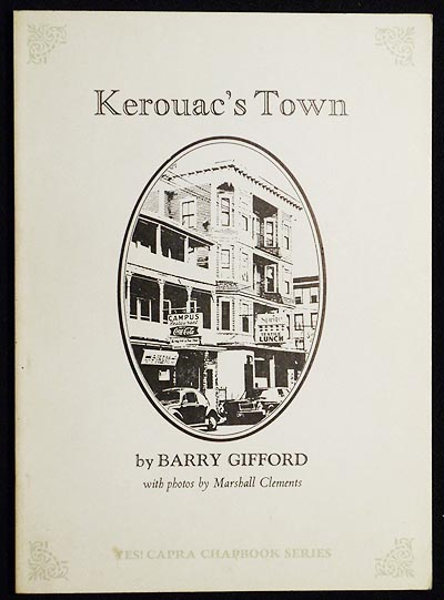 Kerouac's Town: On the Second Anniversary of His Death by Barry Gifford with photos by Marshall Clements. Barry Gifford.
