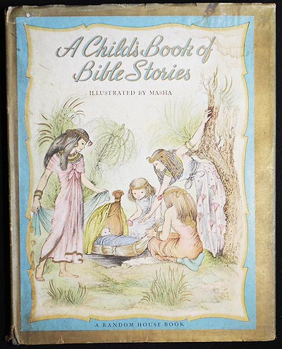 A Child's Book of Bible Stories: From the Garden of Eden to the Promised Land Told by Jane Werner; Illustrated by Masha