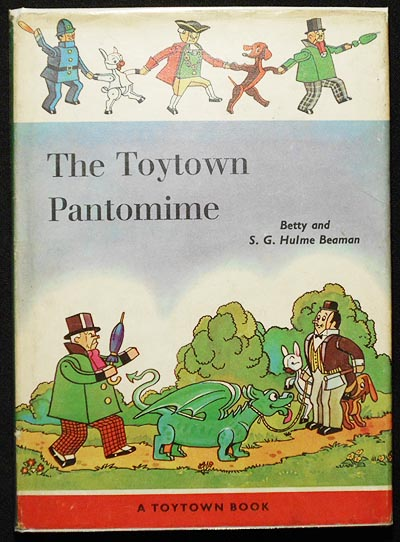 The Toytown Pantomime by S.G. Hulme Beaman; Illustrated by H. Faithful. Sydney George Hulme Beaman, Betty Hulme Beaman.