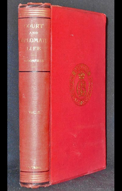 Reminiscences of Court and Diplomatic Life by Georgiana Baroness Bloomfield [vol. 2]. Georgiana Liddell Bloomfield Bloomfield, baroness.