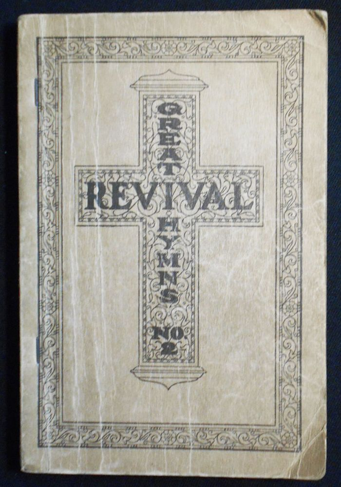 Great Revival Hymns No. 2: For the Church, Sunday School and Evangelistic Services; Edited and Compiled by Homer A. Rodeheaver and B. D. Ackley. Homer A. Rodeheaver, B. D. Ackley, and compilers.