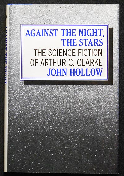 Against the Night, the Stars: The Science Fiction of Arthur C. Clarke. John Hollow.