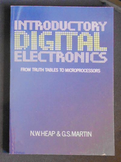 Introductory Digital Electronics: From Truth Tables to Microprocessors. N. W. Heap, G. W. Martin.